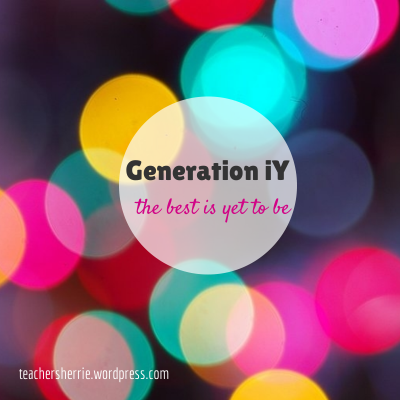 Generation iY - the best is yet to be
